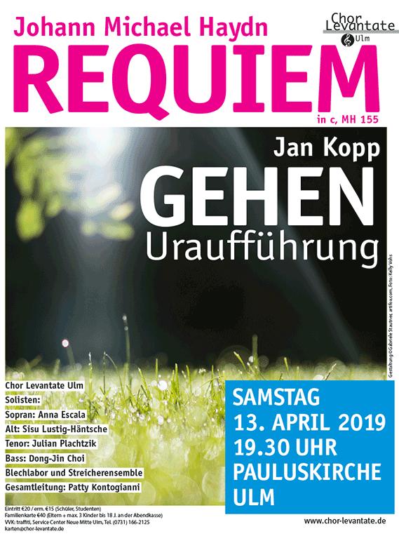 Chor Levantate: Konzert am Samstag 13. April 2019, 19.30 Uhr, Pauluskirche Ulm, Johann Michael Haydn, Requiem in c MH 155 und Uraufführung 2019: Jan Kopp, GEHEN